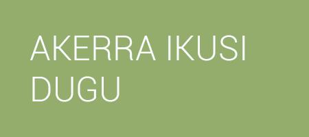 AKERRA IKUSI DUGU