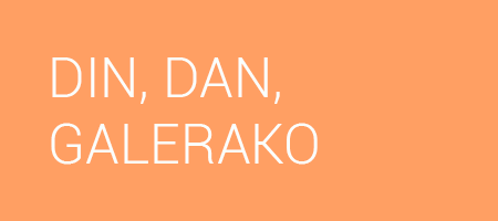 DIN, DAN, GALERAKO