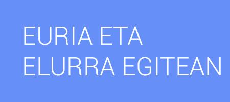 EURIA ETA ELURRA EGITEAN