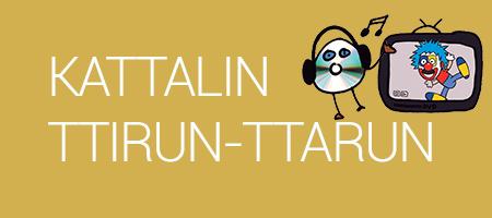 KATTALIN TTIRUN-TTARUN