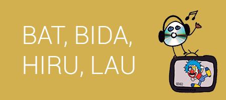 BAT, BIDA, HIRU, LAU
