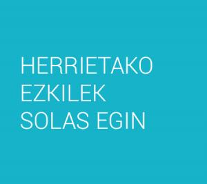 HERRIETAKO EZKILEK SOLAS EGIN