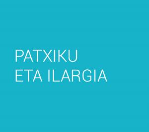 PATXIKU ETA ILARGIA